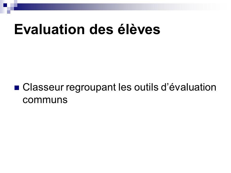 Evaluation des élèves Classeur regroupant les outils dévaluation communs