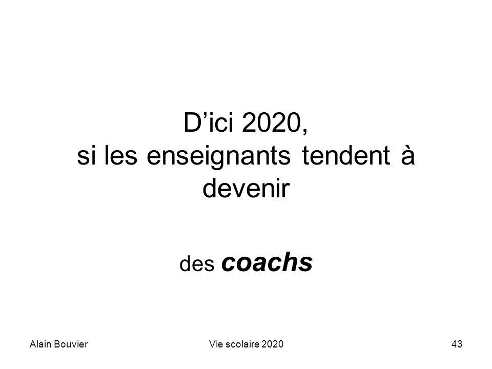 Alain BouvierVie scolaire 202043 Dici 2020, si les enseignants tendent à devenir des coachs