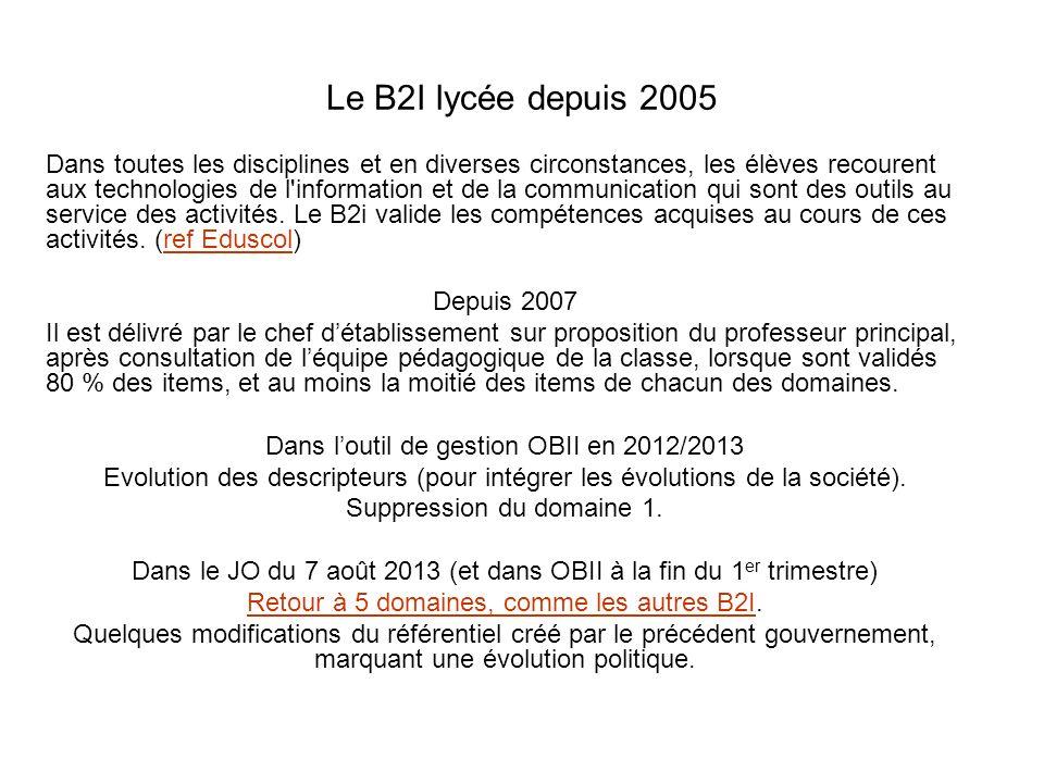 Le B2I lycée depuis 2005 Dans toutes les disciplines et en diverses circonstances, les élèves recourent aux technologies de l'information et de la com