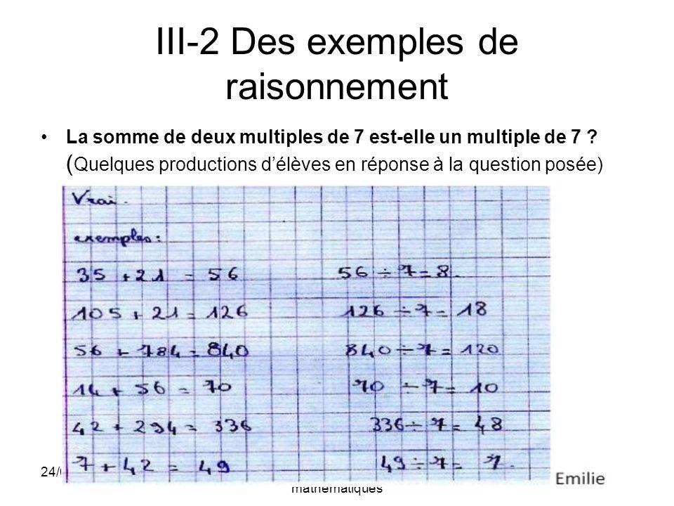 24/03/2009F La Fontaine IA-IPR de mathématiques III-2 Des exemples de raisonnement La somme de deux multiples de 7 est-elle un multiple de 7 ? ( Quelq