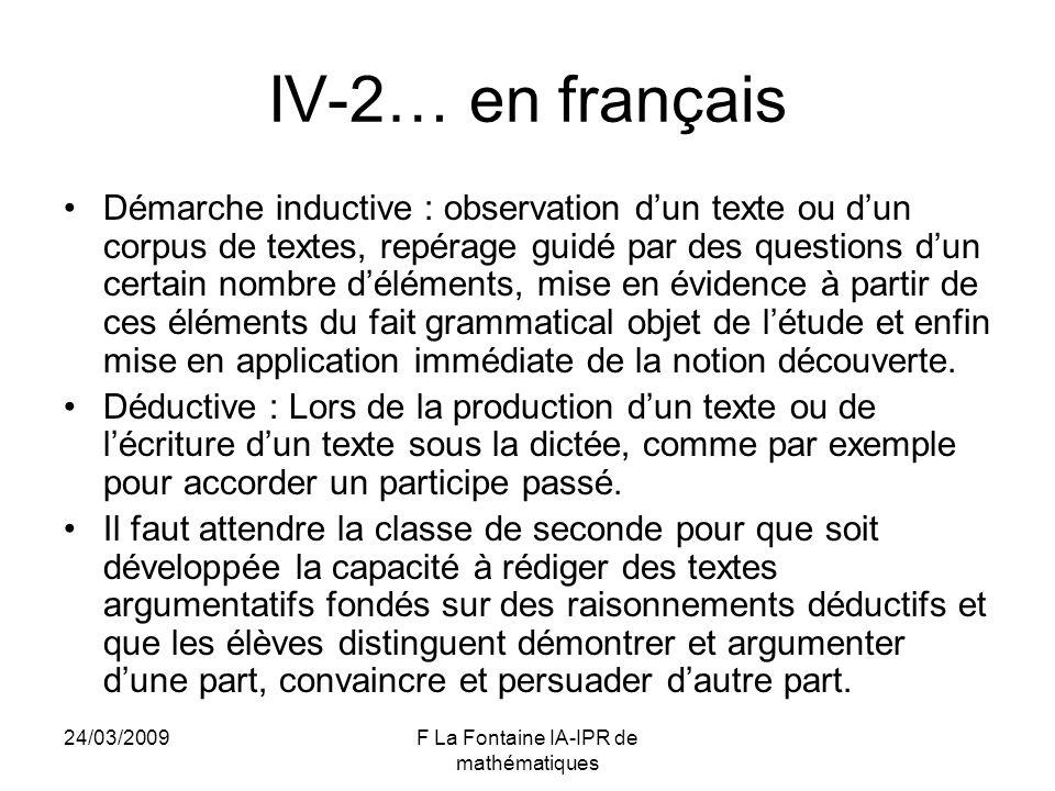 24/03/2009F La Fontaine IA-IPR de mathématiques IV-2… en français Démarche inductive : observation dun texte ou dun corpus de textes, repérage guidé p