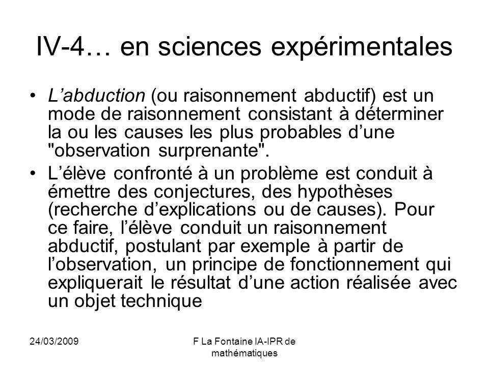 24/03/2009F La Fontaine IA-IPR de mathématiques IV-4… en sciences expérimentales Labduction (ou raisonnement abductif) est un mode de raisonnement con