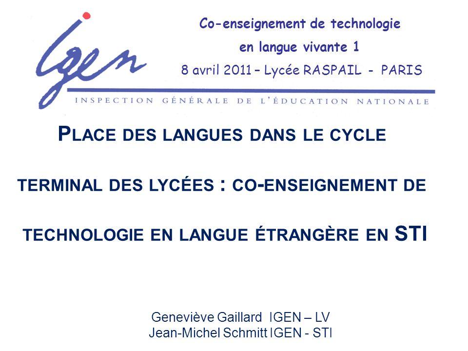 Geneviève Gaillard IGEN – LV Jean-Michel Schmitt IGEN - STI Co-enseignement de technologie en langue vivante 1 8 avril 2011 – Lycée RASPAIL - PARIS P