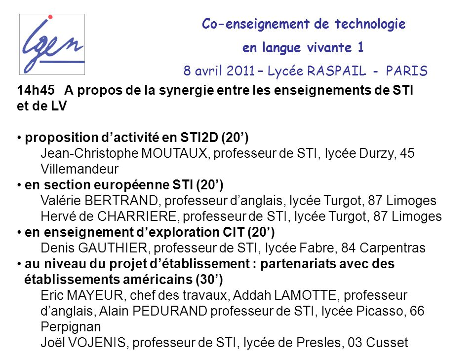 14h45 A propos de la synergie entre les enseignements de STI et de LV proposition dactivité en STI2D (20) Jean-Christophe MOUTAUX, professeur de STI,