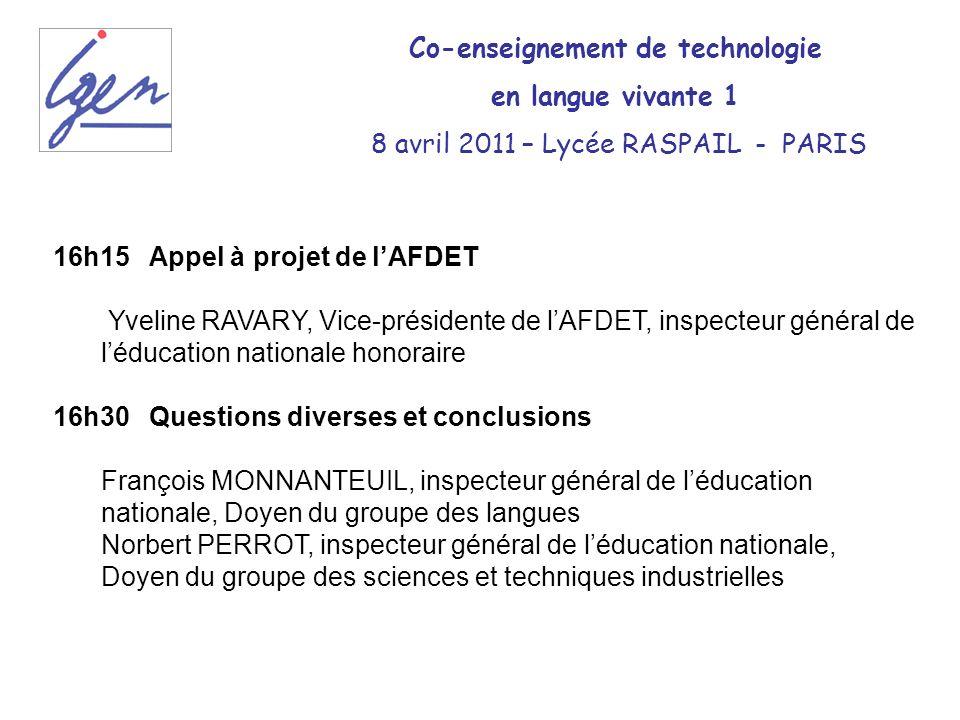 16h15 Appel à projet de lAFDET Yveline RAVARY, Vice-présidente de lAFDET, inspecteur général de léducation nationale honoraire 16h30Questions diverses