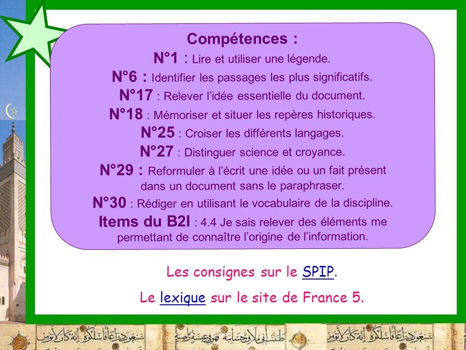 Les consignes sur le SPIP.SPIP Le lexique sur le site de France 5.lexique Compétences : N°1 : Lire et utiliser une légende. N°6 : Identifier les passa