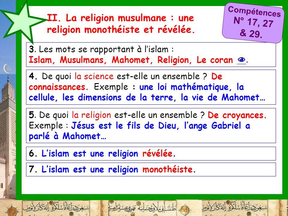 II. La religion musulmane : une religion monothéiste et révélée. 5. De quoi la religion est-elle un ensemble ? De croyances. Exemple : Jésus est le fi