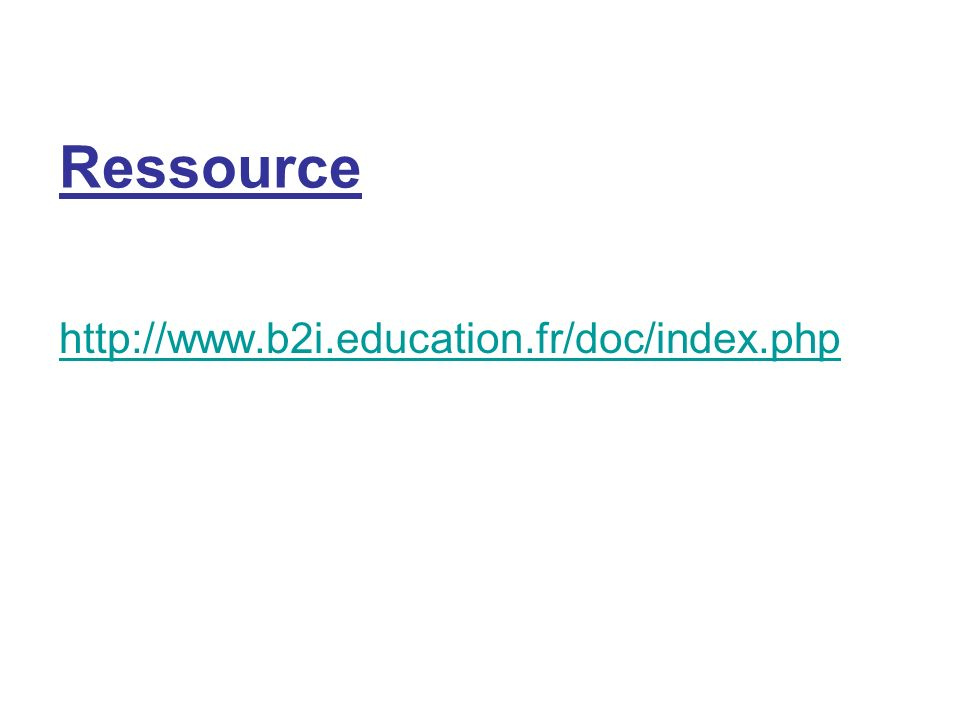 http://www.b2i.education.fr/doc/index.php Ressource