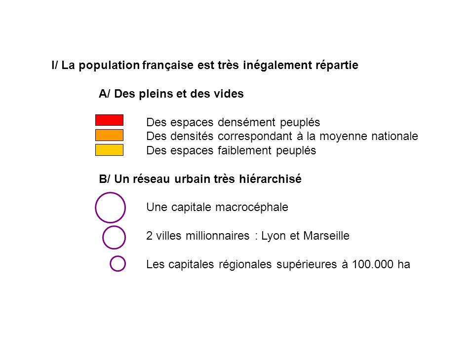 I/ La population française est très inégalement répartie A/ Des pleins et des vides Des espaces densément peuplés Des densités correspondant à la moye