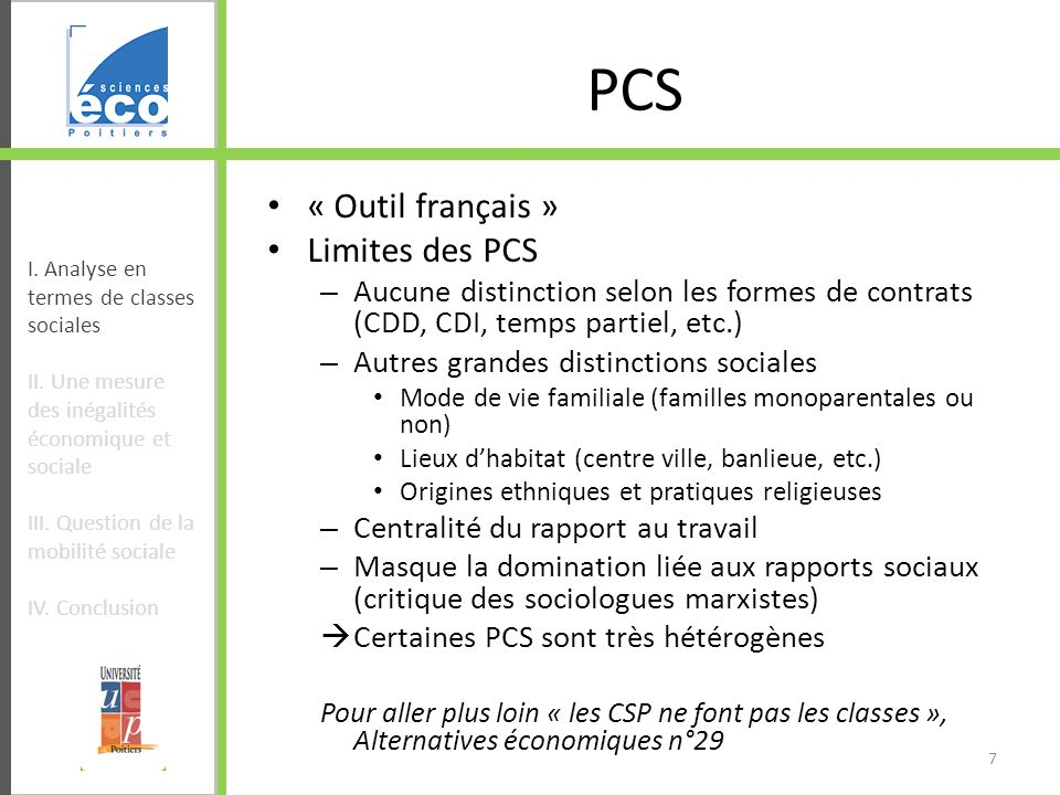 PCS « Outil français » Limites des PCS – Aucune distinction selon les formes de contrats (CDD, CDI, temps partiel, etc.) – Autres grandes distinctions