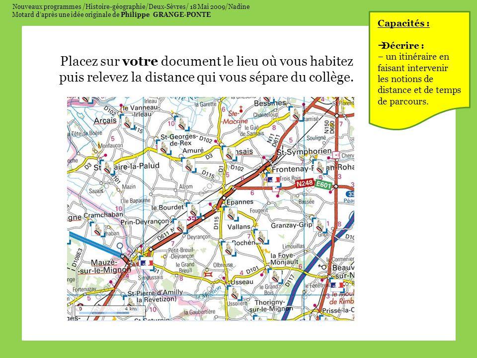 Nouveaux programmes /Histoire-géographie/Deux-Sèvres/ 18 Mai 2009/Nadine Motard daprès une idée originale de Philippe GRANGE-PONTE Placez sur votre do