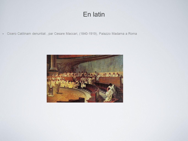 En latin Cicero Catilinam denuntiat, par Cesare Maccari, (1840-1919), Palazzo Madama a Roma