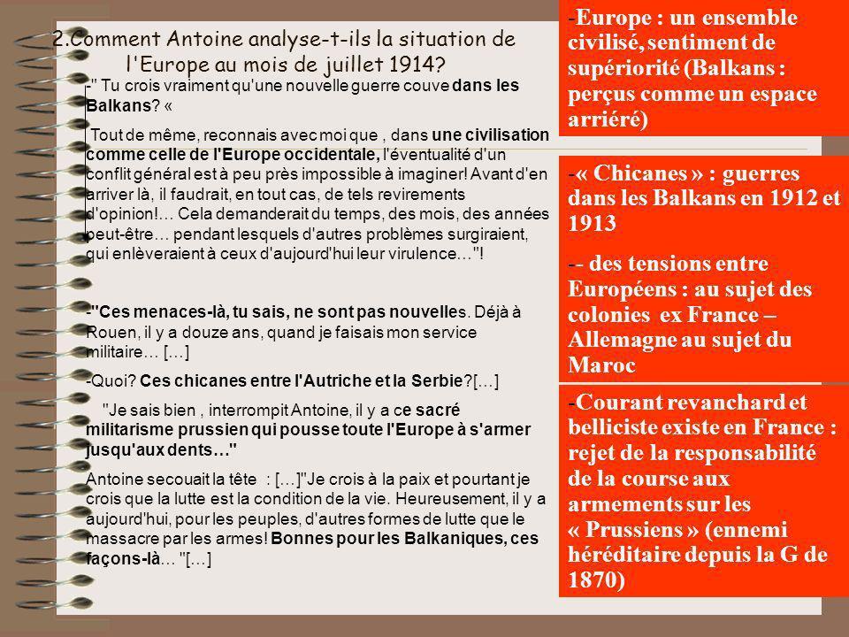 2.Comment Antoine analyse-t-ils la situation de l Europe au mois de juillet 1914.
