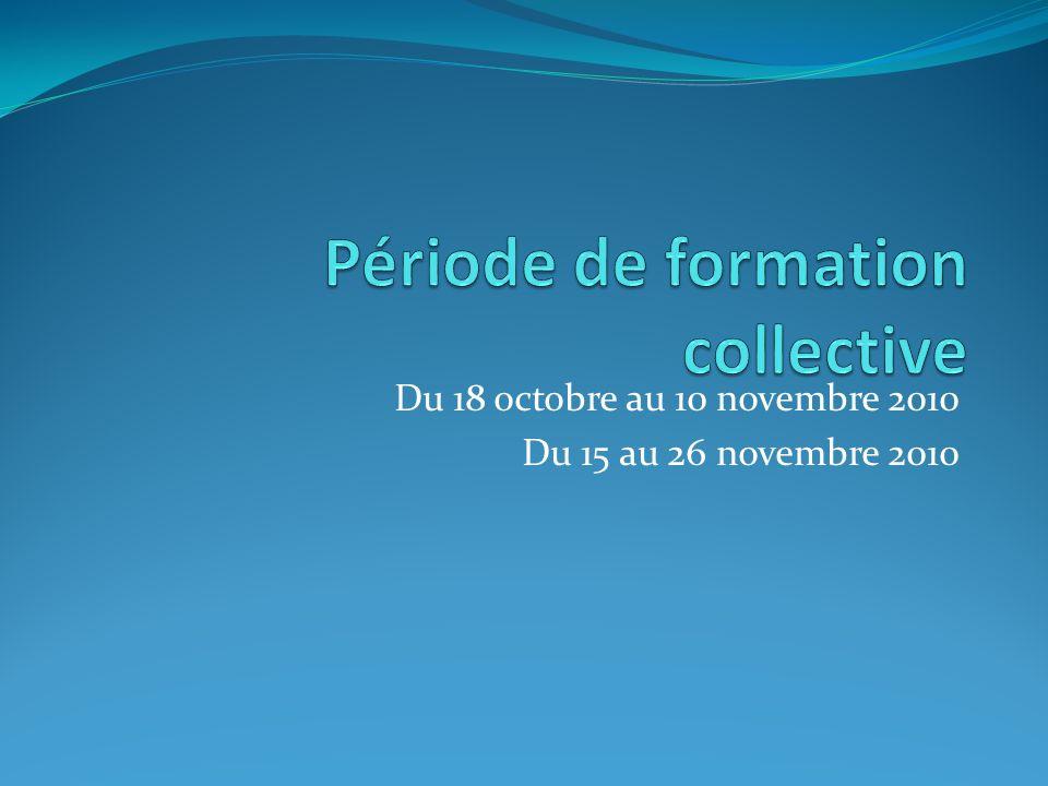 Du 18 octobre au 10 novembre 2010 Du 15 au 26 novembre 2010