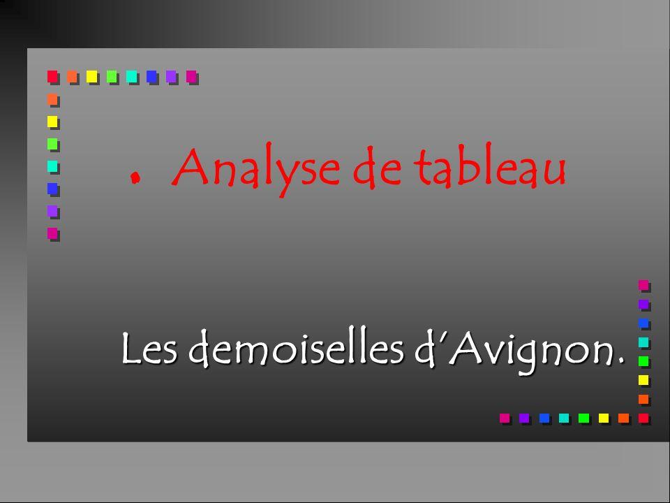 Les demoiselles dAvignon.. Analyse de tableau