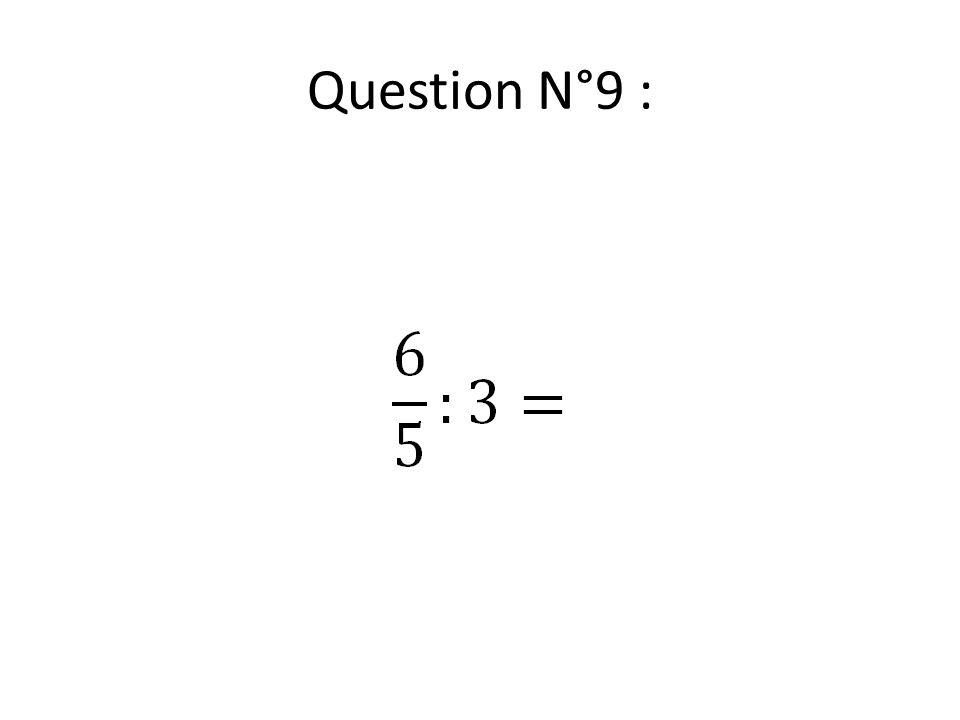 Question N°9 :