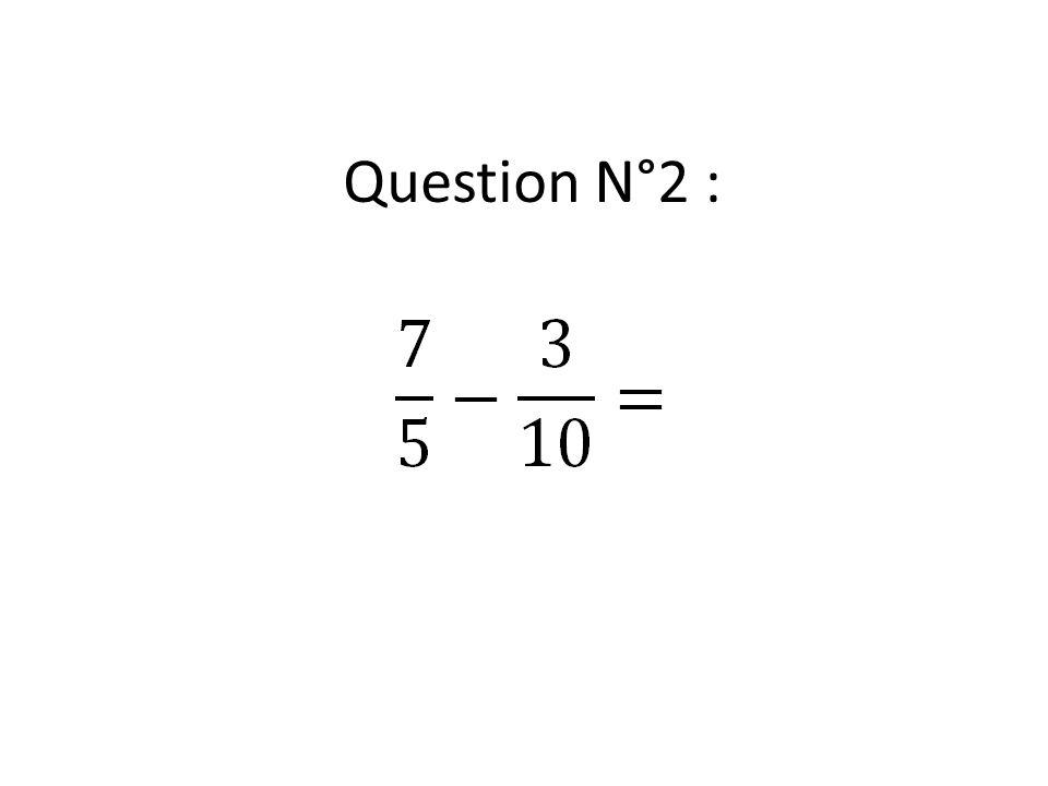 Question N°2 :