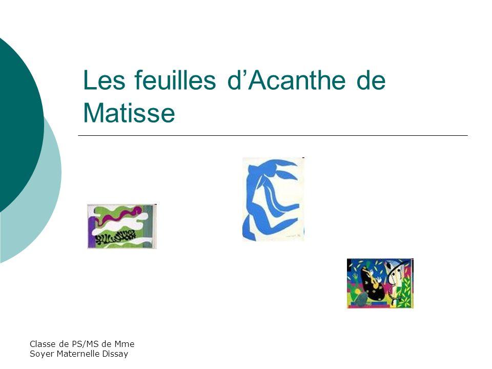Classe de PS/MS de Mme Soyer Maternelle Dissay Les feuilles dAcanthe de Matisse