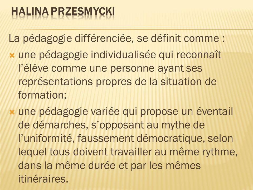 La pédagogie différenciée, se définit comme : une pédagogie individualisée qui reconnaît lélève comme une personne ayant ses représentations propres d