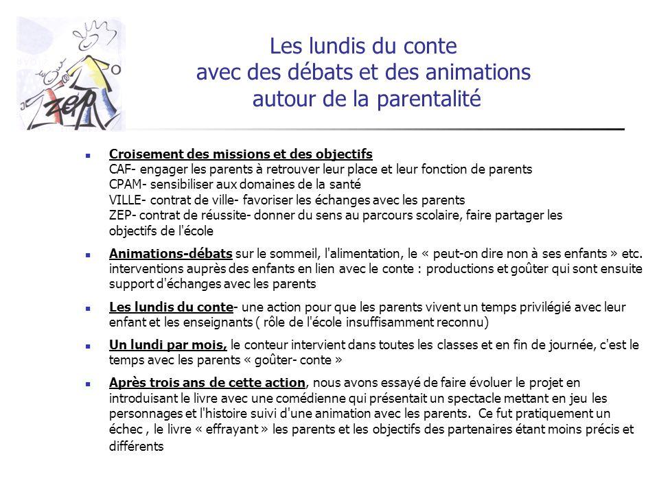 Les lundis du conte avec des débats et des animations autour de la parentalité Croisement des missions et des objectifs CAF- engager les parents à ret