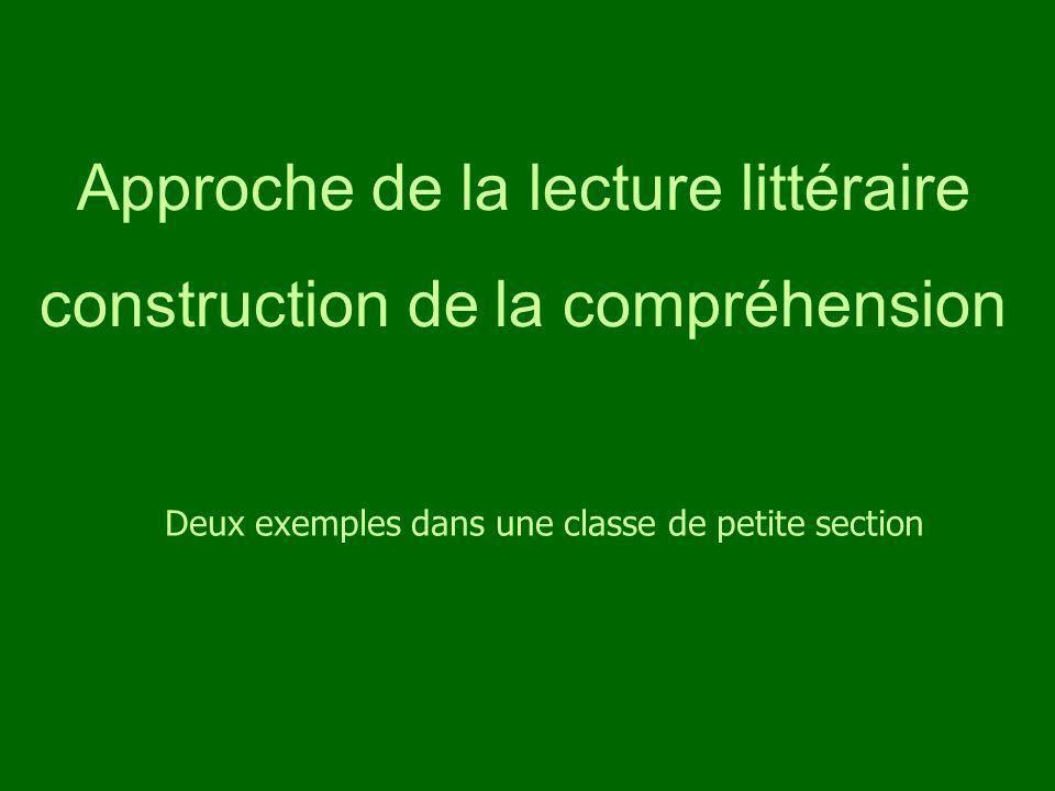 Approche de la lecture littéraire construction de la compréhension Deux exemples dans une classe de petite section