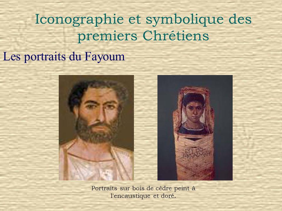 Iconographie et symbolique des premiers Chrétiens Les portraits du Fayoum Portraits sur bois de cèdre peint à l'encaustique et doré.