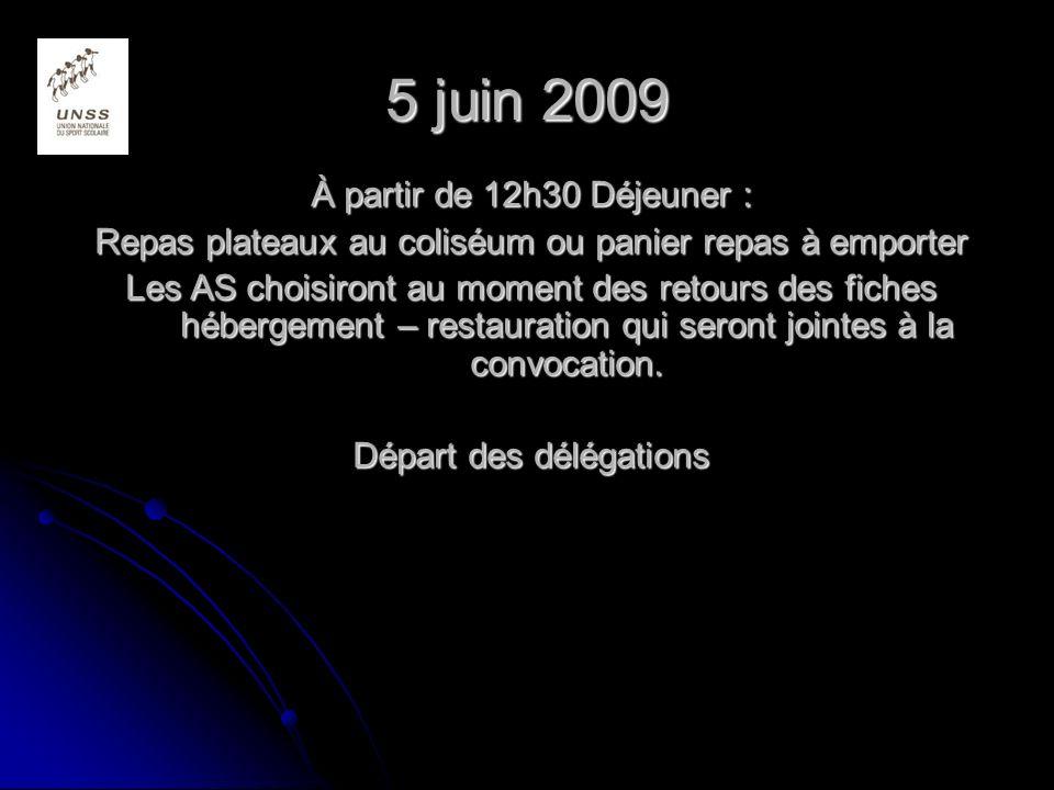 5 juin 2009 À partir de 12h30 Déjeuner : Repas plateaux au coliséum ou panier repas à emporter Les AS choisiront au moment des retours des fiches hébergement – restauration qui seront jointes à la convocation.