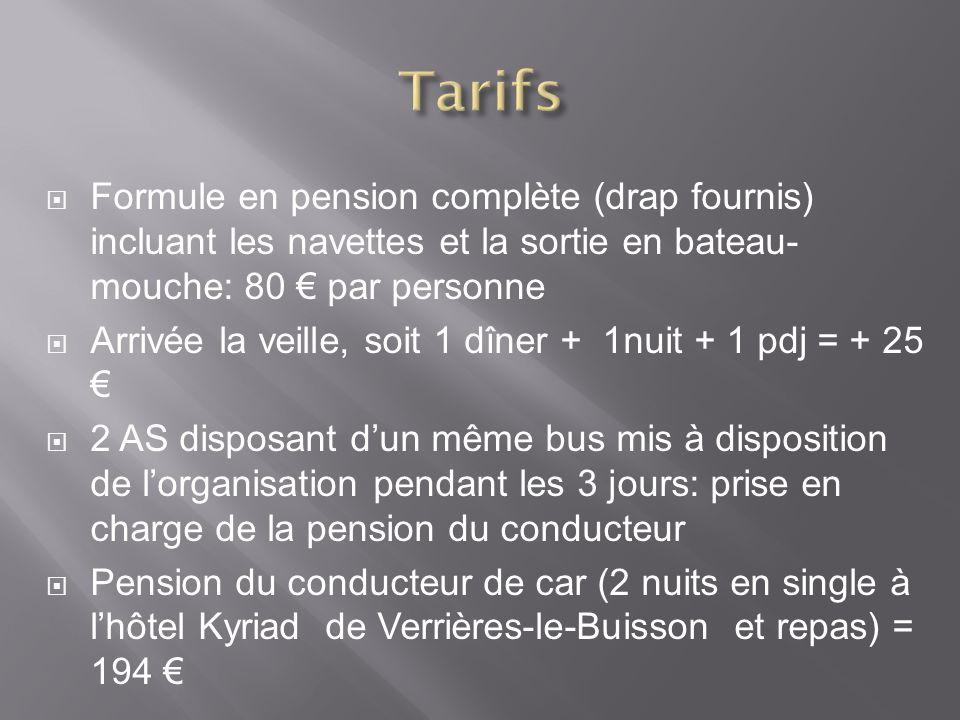Formule en pension complète (drap fournis) incluant les navettes et la sortie en bateau- mouche: 80 par personne Arrivée la veille, soit 1 dîner + 1nu