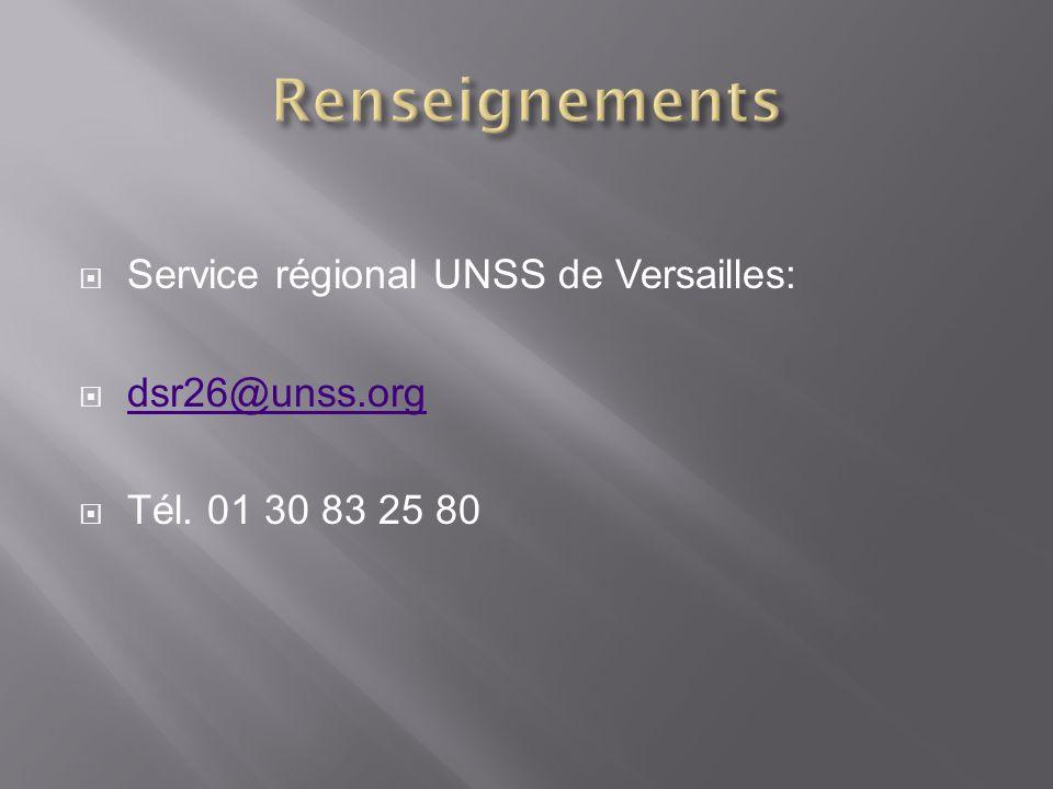 Service régional UNSS de Versailles: dsr26@unss.org Tél. 01 30 83 25 80