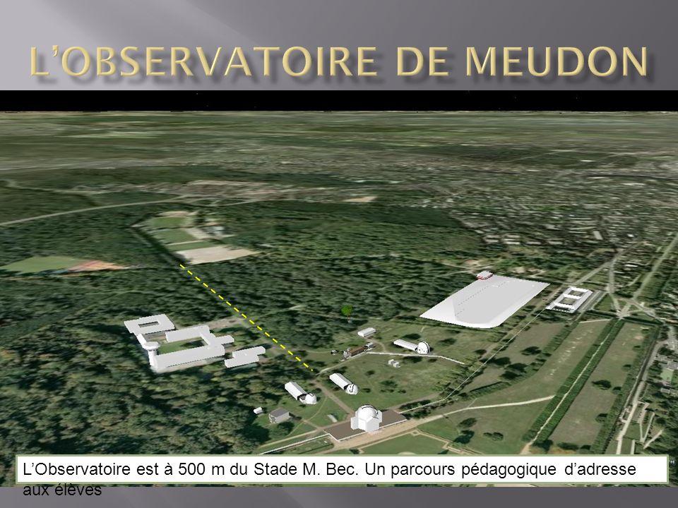 LObservatoire est à 500 m du Stade M. Bec. Un parcours pédagogique dadresse aux élèves