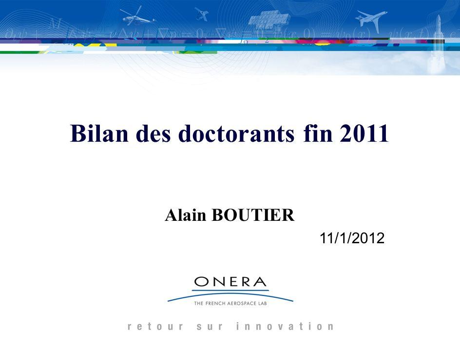 2 Doctorants en personnes physiques dans les branches en 2012 TotalONERADGAContrat Doctoral RégionCNESCIFREBdi/ CNRS Divers Anr, CEA, Carnot, etc.