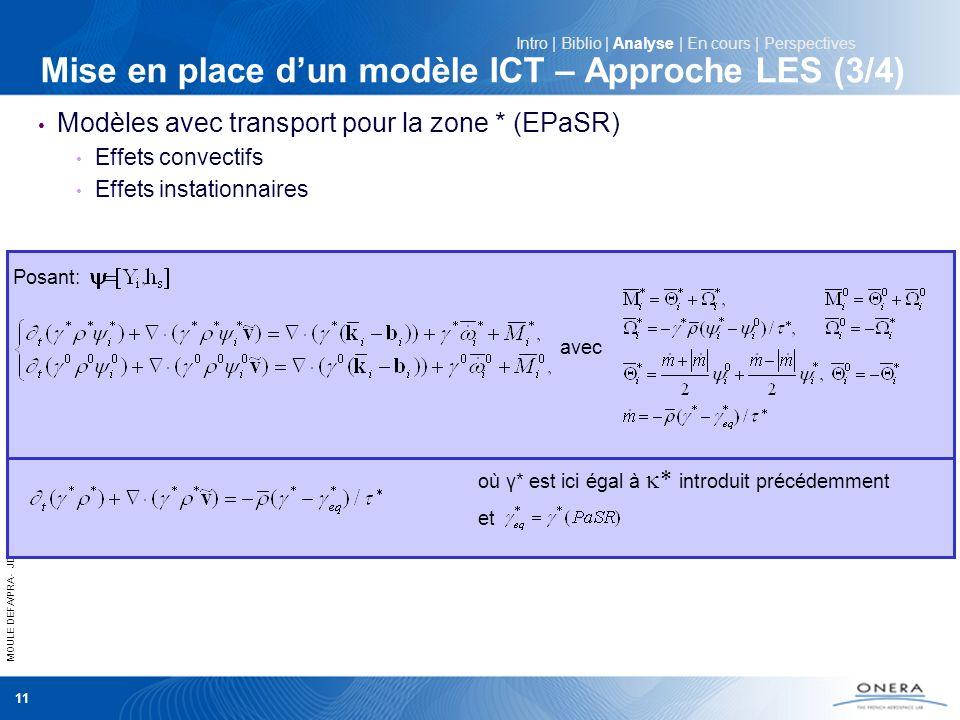 MOULE DEFA/PRA - JDD 2011 11 Mise en place dun modèle ICT – Approche LES (3/4) Modèles avec transport pour la zone * (EPaSR) Effets convectifs Effets