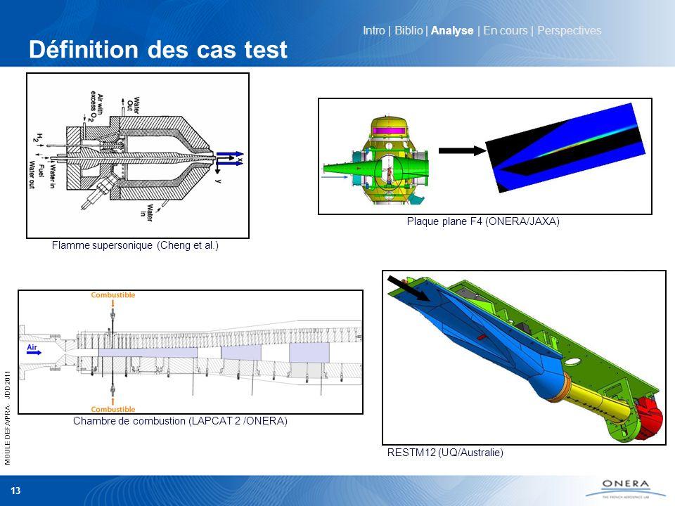 MOULE DEFA/PRA - JDD 2011 13 Définition des cas test Intro   Biblio   Analyse   En cours   Perspectives RESTM12 (UQ/Australie) Flamme supersonique (Ch