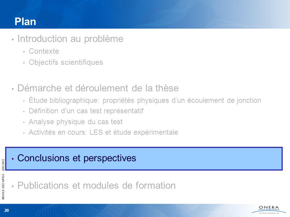 MOULE DEFA/PRA - JDD 2012 20 Plan Introduction au problème Contexte Objectifs scientifiques Démarche et déroulement de la thèse Étude bibliographique: