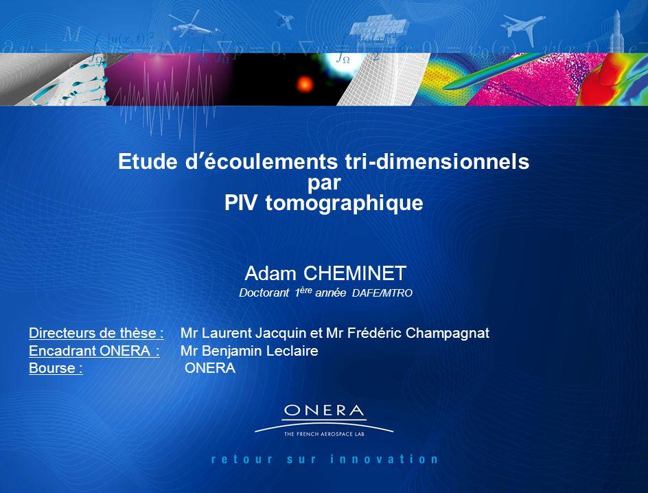 1 Adam CHEMINET Doctorant 1 ère année DAFE/MTRO Directeurs de thèse : Mr Laurent Jacquin et Mr Frédéric Champagnat Encadrant ONERA : Mr Benjamin Lecla
