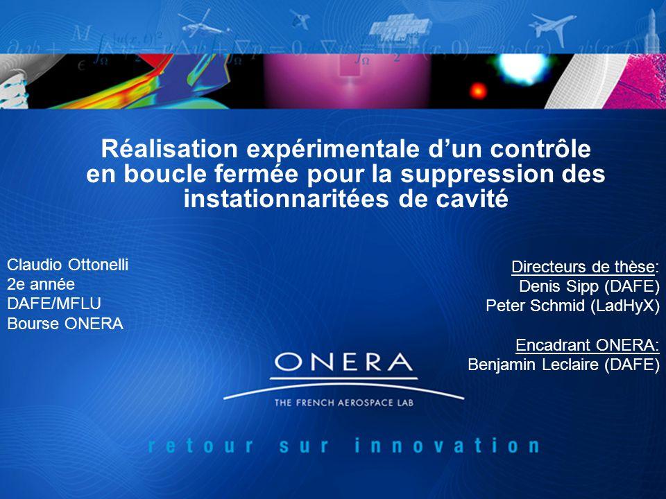 Réalisation expérimentale dun contrôle en boucle fermée pour la suppression des instationnaritées de cavité Claudio Ottonelli 2e année DAFE/MFLU Bours