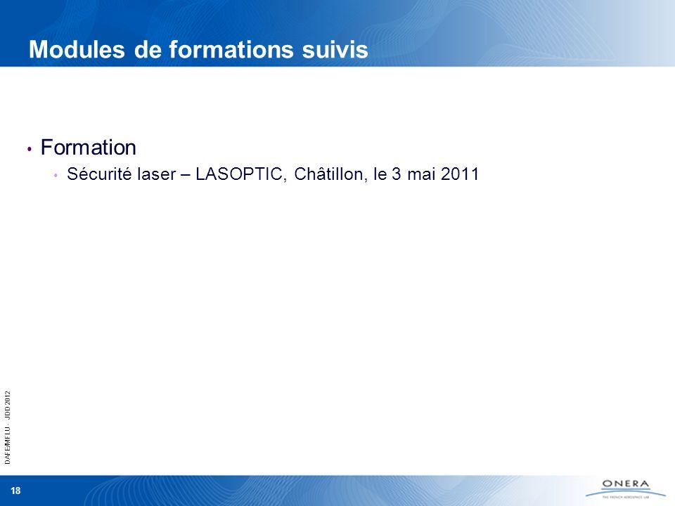 DAFE/MFLU - JDD 2012 18 Modules de formations suivis Formation Sécurité laser – LASOPTIC, Châtillon, le 3 mai 2011