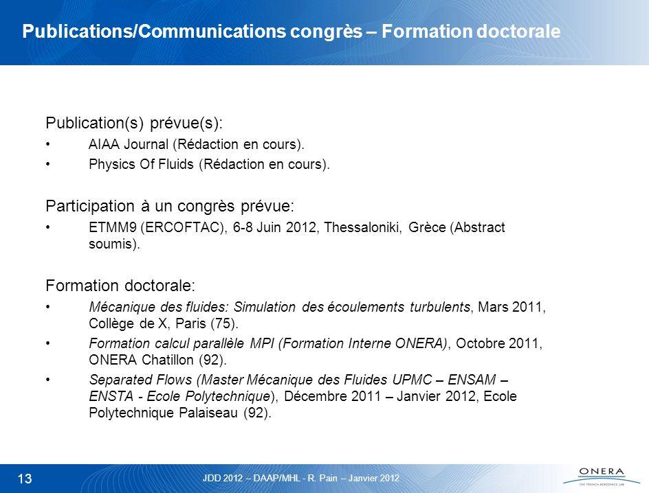 JDD 2012 – DAAP/MHL - R. Pain – Janvier 2012 13 Publications/Communications congrès – Formation doctorale Publication(s) prévue(s): AIAA Journal (Réda