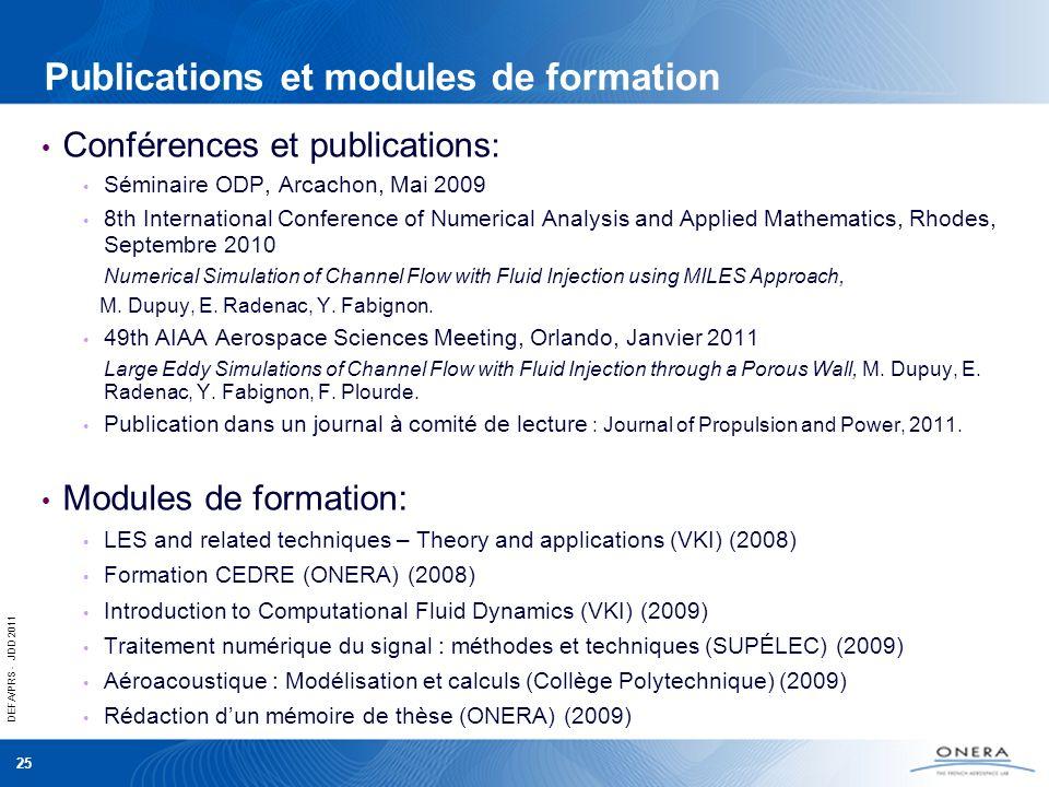 DEFA/PRS - JDD 2011 25 Publications et modules de formation Conférences et publications : Séminaire ODP, Arcachon, Mai 2009 8th International Conferen