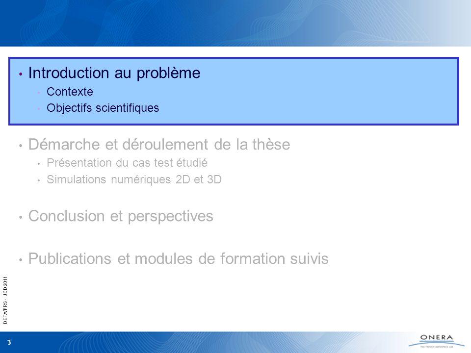 DEFA/PRS - JDD 2011 3 Introduction au problème Contexte Objectifs scientifiques Démarche et déroulement de la thèse Présentation du cas test étudié Si