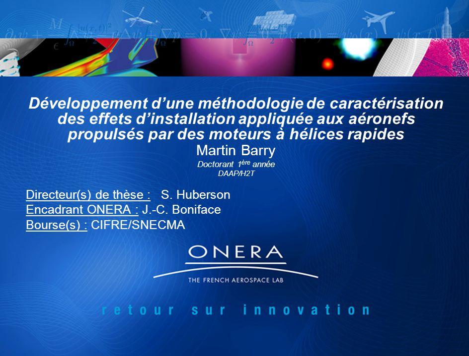 Développement dune méthodologie de caractérisation des effets dinstallation appliquée aux aéronefs propulsés par des moteurs à hélices rapides Martin Barry Doctorant 1 ère année DAAP/H2T Directeur(s) de thèse : S.