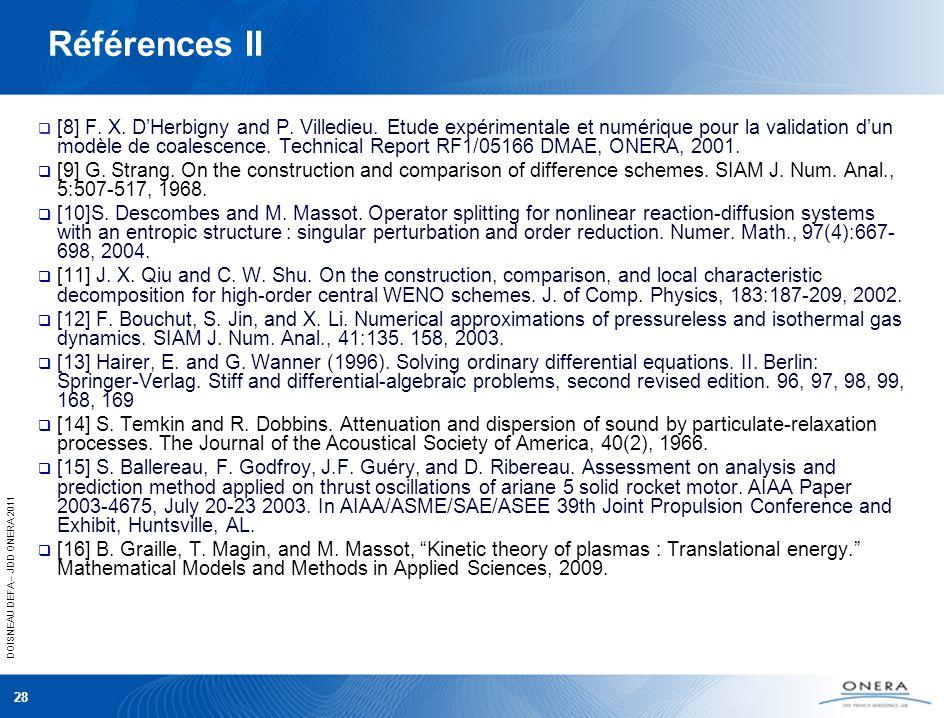 DOISNEAU DEFA – JDD ONERA 2011 Références II [8] F. X. DHerbigny and P. Villedieu. Etude expérimentale et numérique pour la validation dun modèle de c
