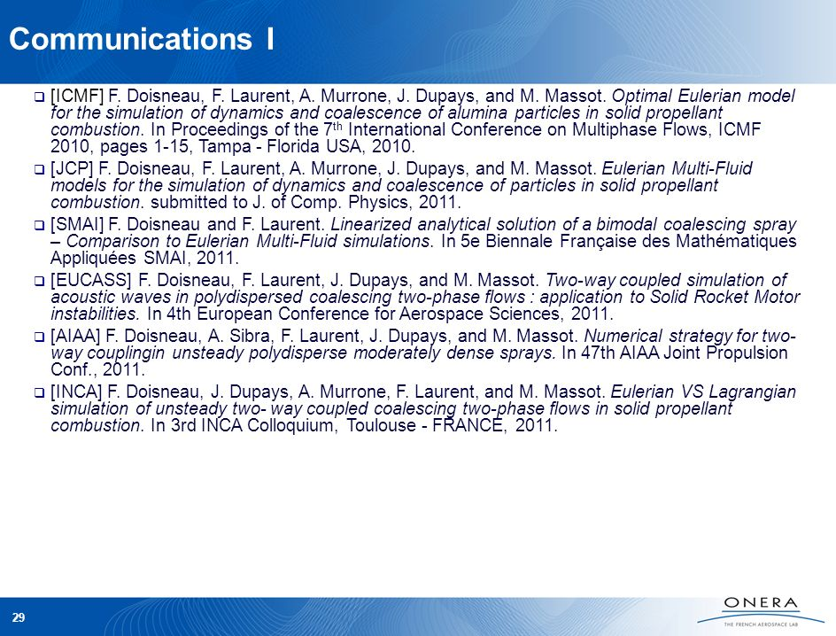 Communications I [ICMF] F. Doisneau, F. Laurent, A. Murrone, J. Dupays, and M. Massot. Optimal Eulerian model for the simulation of dynamics and coale