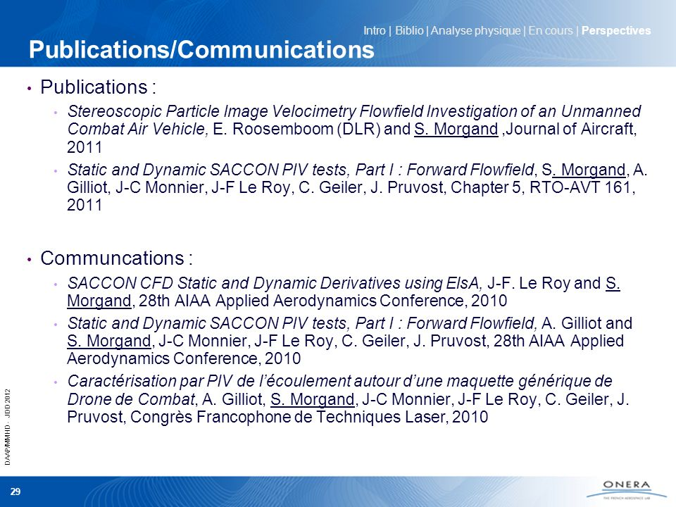 DAAP/MMHD - JDD 2012 29 Publications/Communications Publications : Stereoscopic Particle Image Velocimetry Flowfield Investigation of an Unmanned Comb