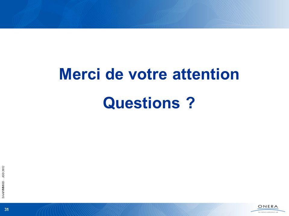 DAAP/MMHD - JDD 2012 31 Merci de votre attention Questions ?