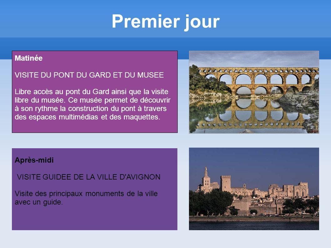 Premier jour Matinée VISITE DU PONT DU GARD ET DU MUSEE Libre accès au pont du Gard ainsi que la visite libre du musée.
