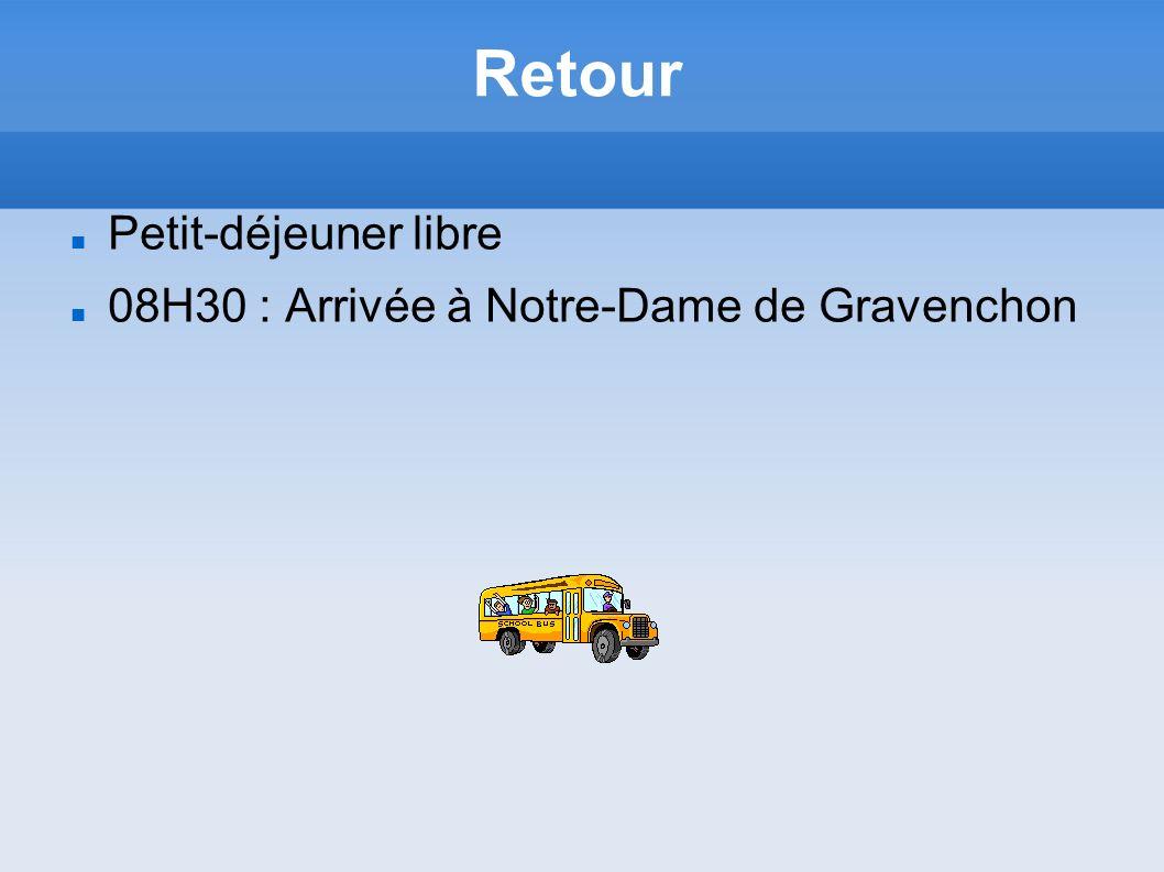 Retour Petit-déjeuner libre 08H30 : Arrivée à Notre-Dame de Gravenchon