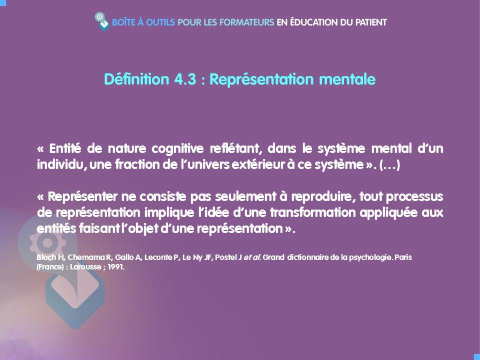 « Entité de nature cognitive reflétant, dans le système mental dun individu, une fraction de lunivers extérieur à ce système ».