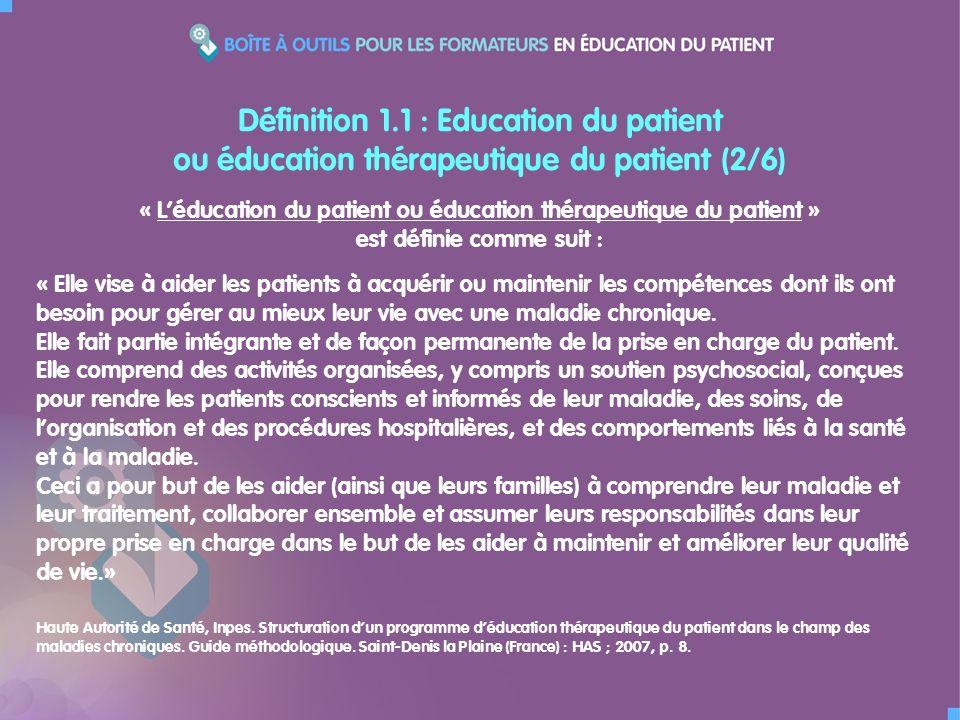 « Léducation du patient ou éducation thérapeutique du patient » est définie comme suit : « Elle vise à aider les patients à acquérir ou maintenir les compétences dont ils ont besoin pour gérer au mieux leur vie avec une maladie chronique.