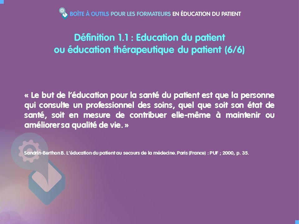 « Le but de léducation pour la santé du patient est que la personne qui consulte un professionnel des soins, quel que soit son état de santé, soit en mesure de contribuer elle-même à maintenir ou améliorer sa qualité de vie.